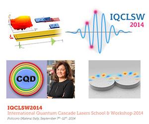 International Quantum Cascade Laser School and Workshop 2014 (IQCLSW)
