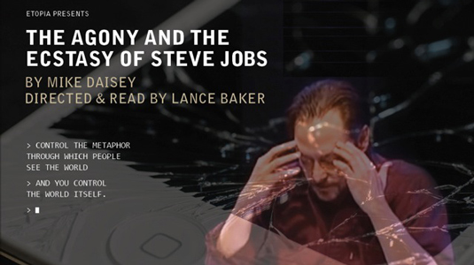 The Agony and the Ecstasy of Steve Jobs , a play detailing how the ...