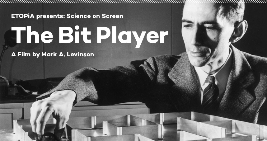 "Reserve tickets for the free screening of ""The Bit Player"" about Claude Shannon on November 1-3."